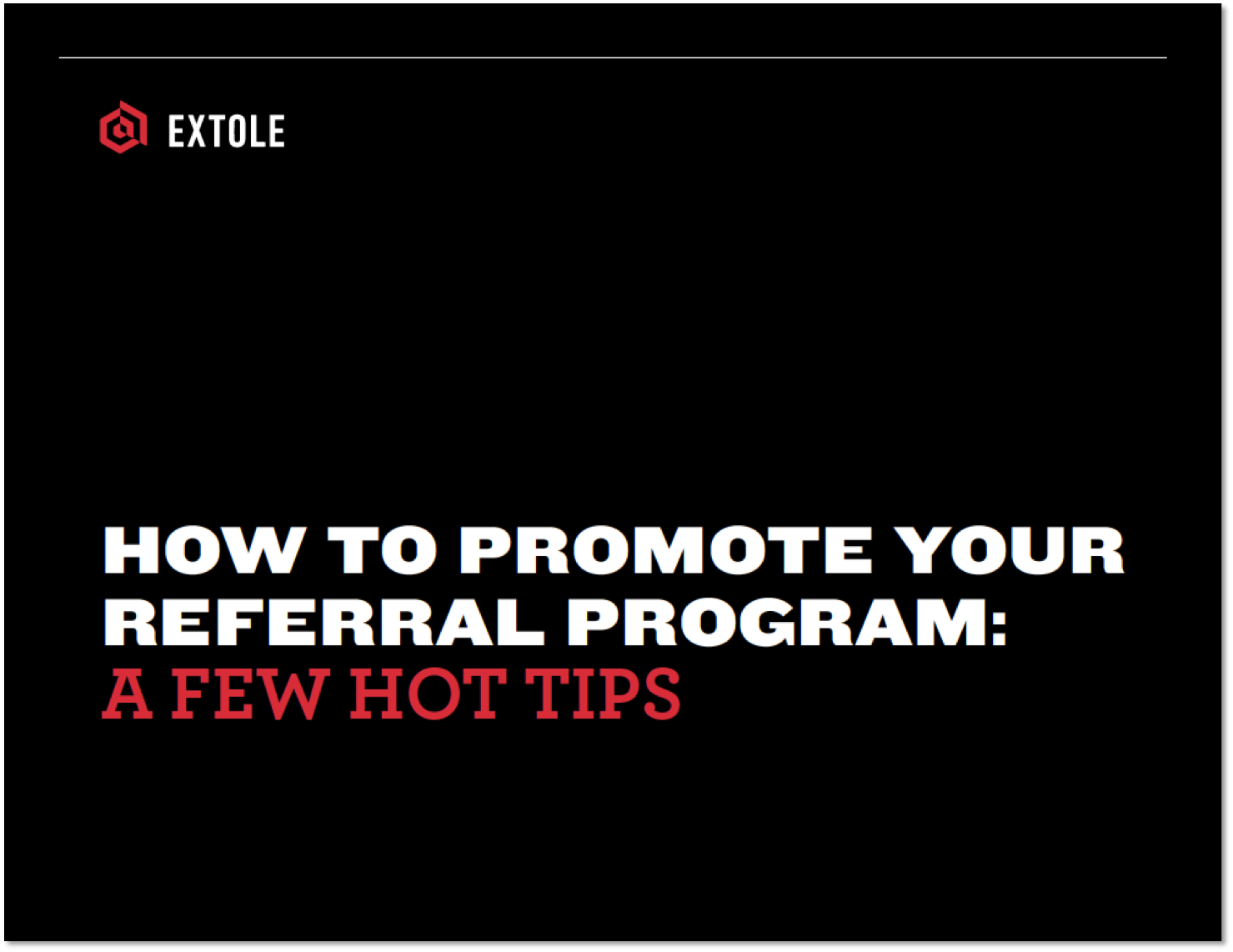 How to Promote Your Referral Program: A Few Hot Tips