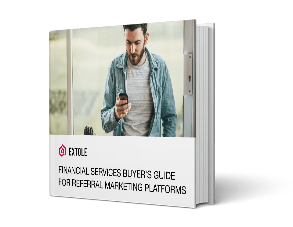 Report Cover for Extole's Financial Services Buyer's Guide for Referral Marketing Platforms